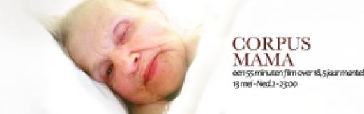Corpus Mama 55 minuten film over 18,5 jaar mantelzorg 13 mei NPO 2 2300 uur 2DOC